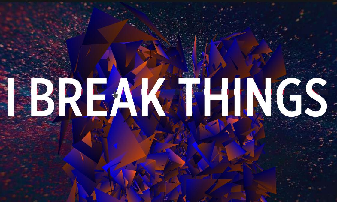 I break things (Sarah Drasner)